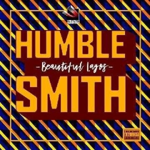 Humblesmith - Beautiful Lagos